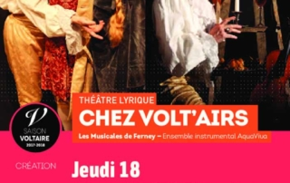 """Théâtre Lyrique """"Chez Volt'airs"""", Orangerie du Château de Voltaire"""" à Ferney-Voltaire"""